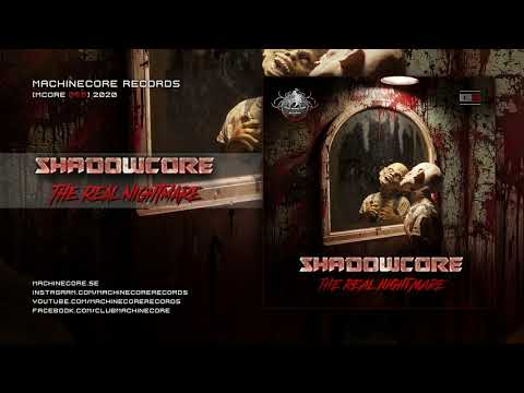 [Mcore068] Shadowcore - The Real Nightmare |