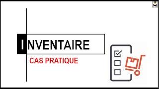 INVENTAIRE  (CAS PRATIQUE)