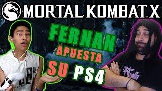 FERNAN ME APUESTA SU PS4 - MORTAL KOMBAT X con Fernanfloo