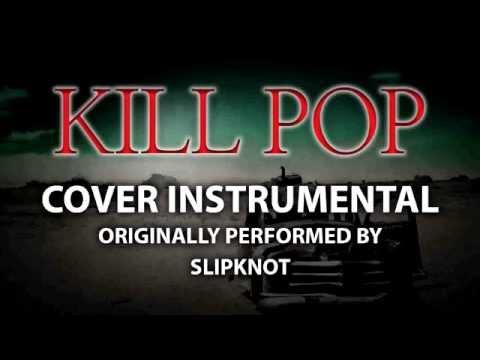 Killpop (Cover Instrumental) [In the Style of Slipknot]