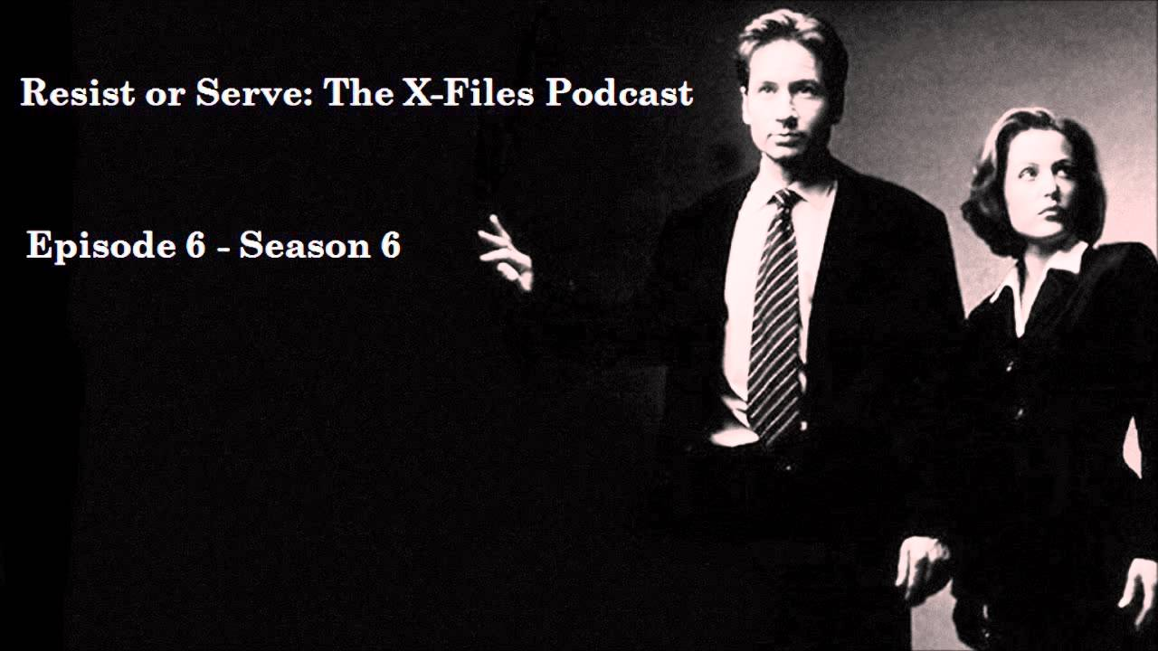 Download Resist or Serve: The X-Files Podcast - Episode 6 (Season 6)