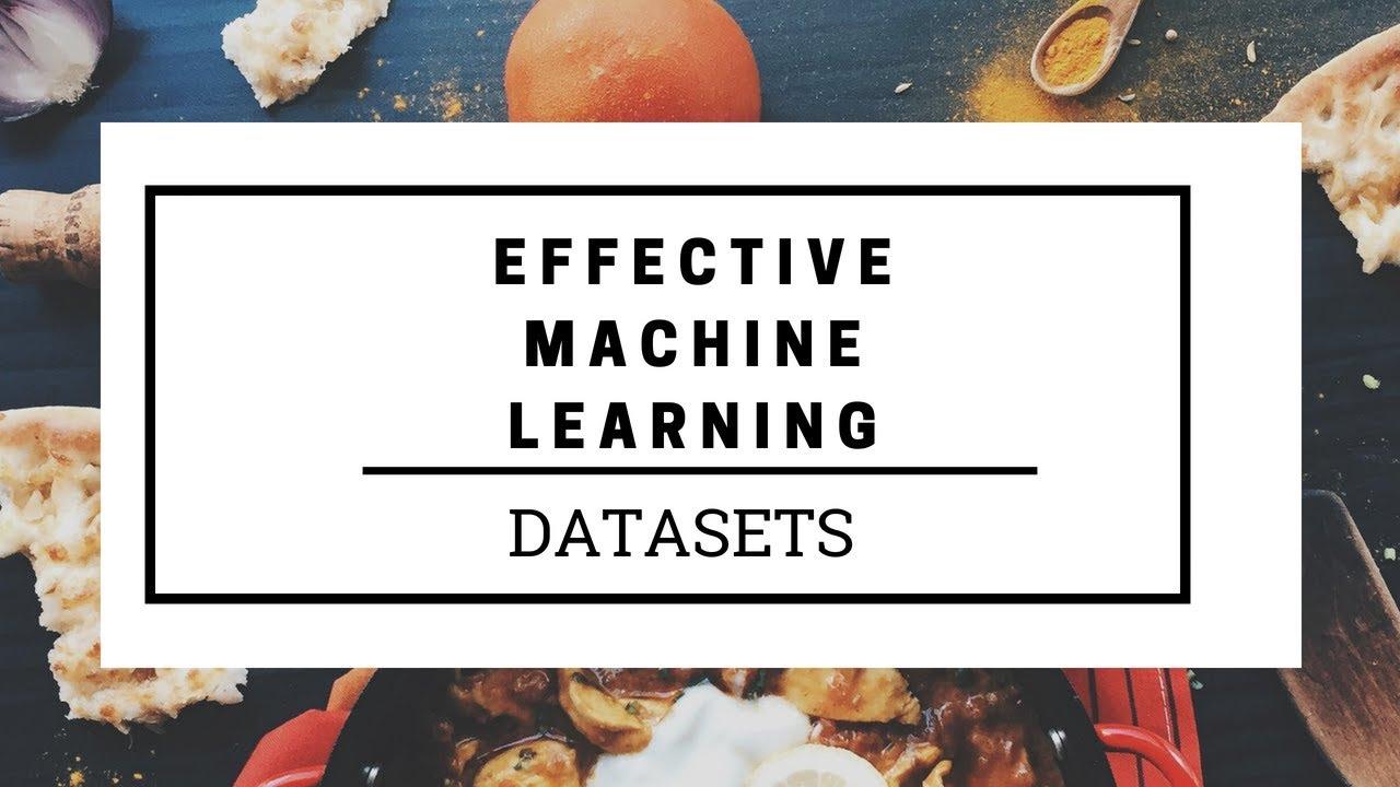 Machine Learning Datasets | Effective Machine Learning