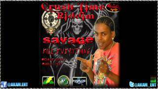 Savage - Kill Everything (Chase Cross & Gully Side Diss) [Crush Time Riddim] August 2012