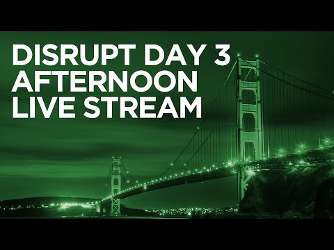 Disrupt SF 2016 Day 3 Afternoon