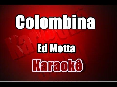 Karaokê - Ed Motta - Colombina