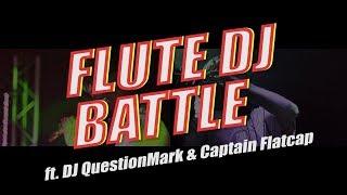 FLUTE DJ BATTLE