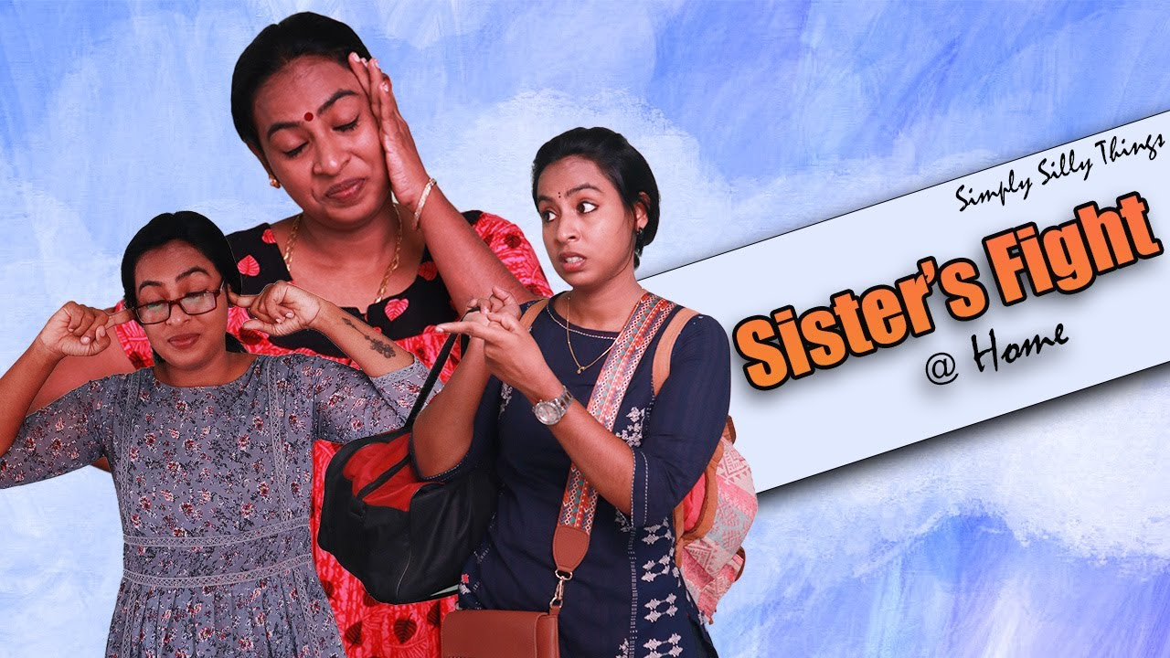 Sister's Fight At Home | Simply Silly Things