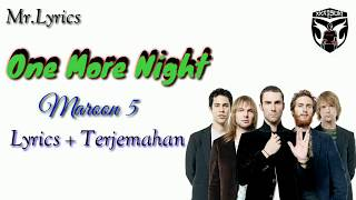 One More Night Lirik dan Terjemahan | Maroon 5