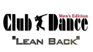 Learn How to Dance - Lean Back - Club Dance (Men's Edition)