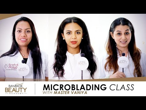 Microblading Class with Master Vaniya | Bangkok Beauty Academy