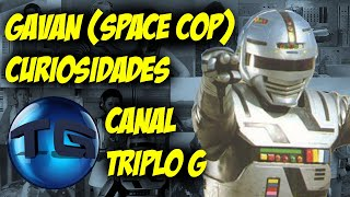 POLICIAL DO ESPAÇO GAVAN (GYABAN) (SPACE COP) - CANAL TRIPLO G