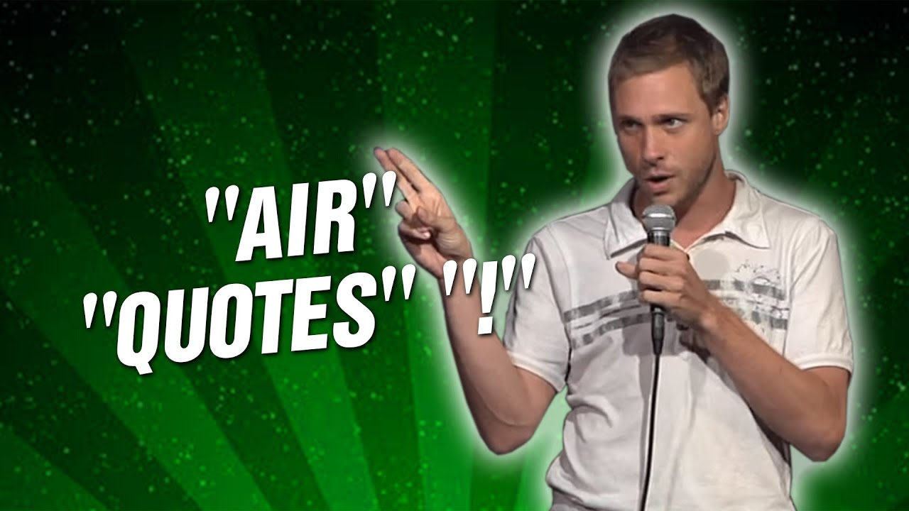 Air Quotes Stand Up Comedy Youtube