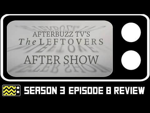The Leftovers Season 3 Episode 8  & After  AfterBuzz TV