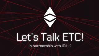Let's Talk ETC! #92 - Anthony Lusardi (Formerly Of ETC Coop) & Kevin Lord (IOHK) - Latest ETC News