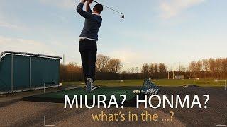 Miura? Honma? What's in the ... - golf fun with Daniel Peptu