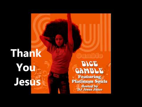 Dice Gamble - Thank You Jesus - Song (Soul Gamble 2009)