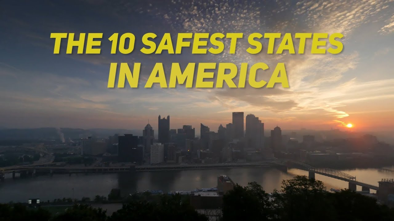 These Are The 10 Safest States In America For 2019 - HomeSnacks