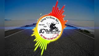 Cùng Anh Đi Khắp Thế Giới - Đặng Minh Remix. Phượt Đội Kết Nối 66-67