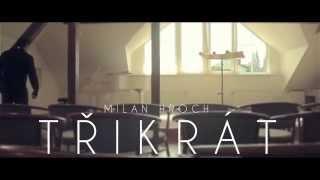 Milan Hroch - Třikrát (official)