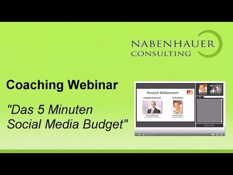 Social Media Marketing - Das 5 Minuten Social Media Budget - Coaching Webinar - R. Nabenhauer