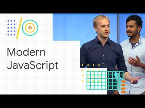 Build the future of the web with modern JavaScript (Google I/O '18)