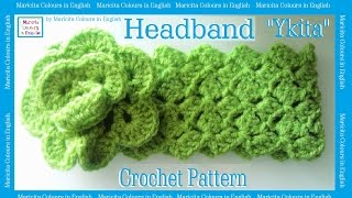 "Headband  Band in Crochet ""Ykita"" Free Pattern Audio in English by Maricita Colours"
