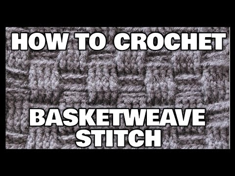 Youtube How To Crochet : How To Crochet A Basketweave Stitch - YouTube