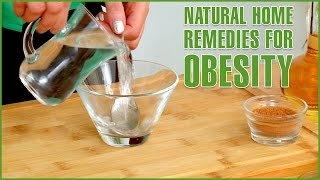 3 Effective Natural HOME REMEDIES TO REDUCE OBESITY (Excessive Body Fat)