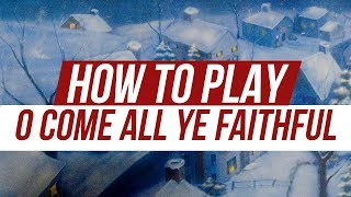 "How to Play ""O Come All Ye Faithful"" on Acoustic Guitar"
