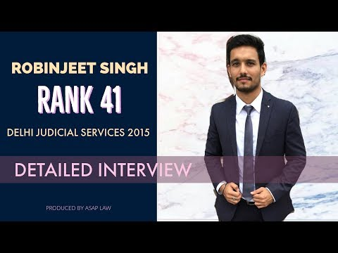 Robinjeet Singh - Rank 41 Delhi Judicial Services 2015 - Detailed Interview