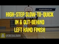 High-Step Slow-To-Quick In & Out-Behind Left Hand Finish | Dre Baldwin