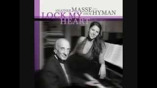 Heather Masse and Dick Hyman - If i called you