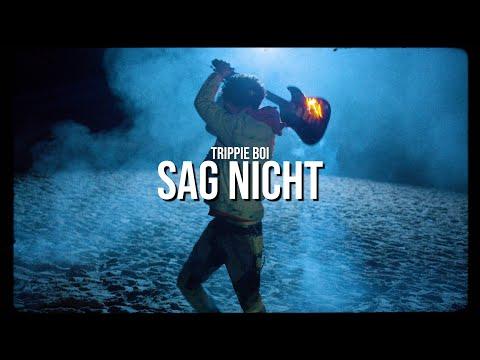 Sag Nicht - Trippie Boi (Official Video)