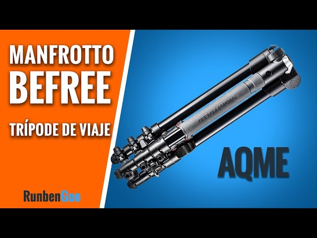 Mi TRÍPODE de VIAJE - Manfrotto Befree - AQME