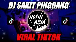 DJ SAKIT PINGGANG langsung goyang | Remix Full Bass Terbaru 2019
