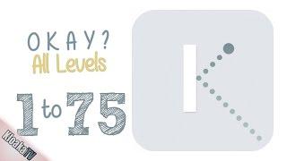 Okay? - All Levels Walkthrough - Level 1 to 75