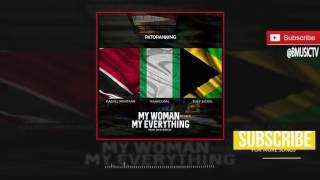 Patoranking - My Woman My Everything Remix Ft. Machel Montano x Wande Coal x Busy Signal