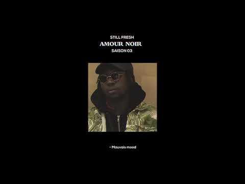 Youtube: Still Fresh – MAUVAIS MOOD (Amour Noir Saison 3) [Visualizer]