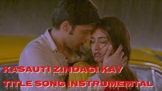 Kasauti Zindagi Kay 2 Title Song (Instrumental) | Chahat ke Safar Mein Instrumental.