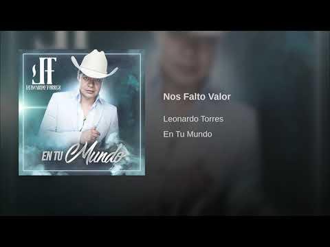 Leonardo Torres - Nos Falto Valor