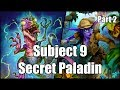 [Hearthstone] Subject 9 Secret Paladin (Part 2)