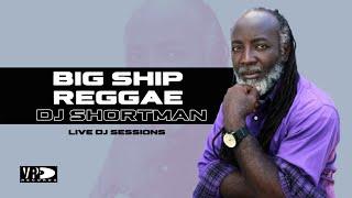 DJ Session - DJ Shortman plays Big Ship Reggae