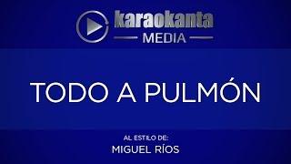 Karaokanta - Miguel Ríos - Todo a pulmón YouTube Videos