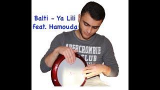 Balti - Ya Lili feat. Hamouda (Darbuka Cover)