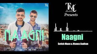 Naagni | Satish Maan & Manna Badhan | TMC Studioz | 2018