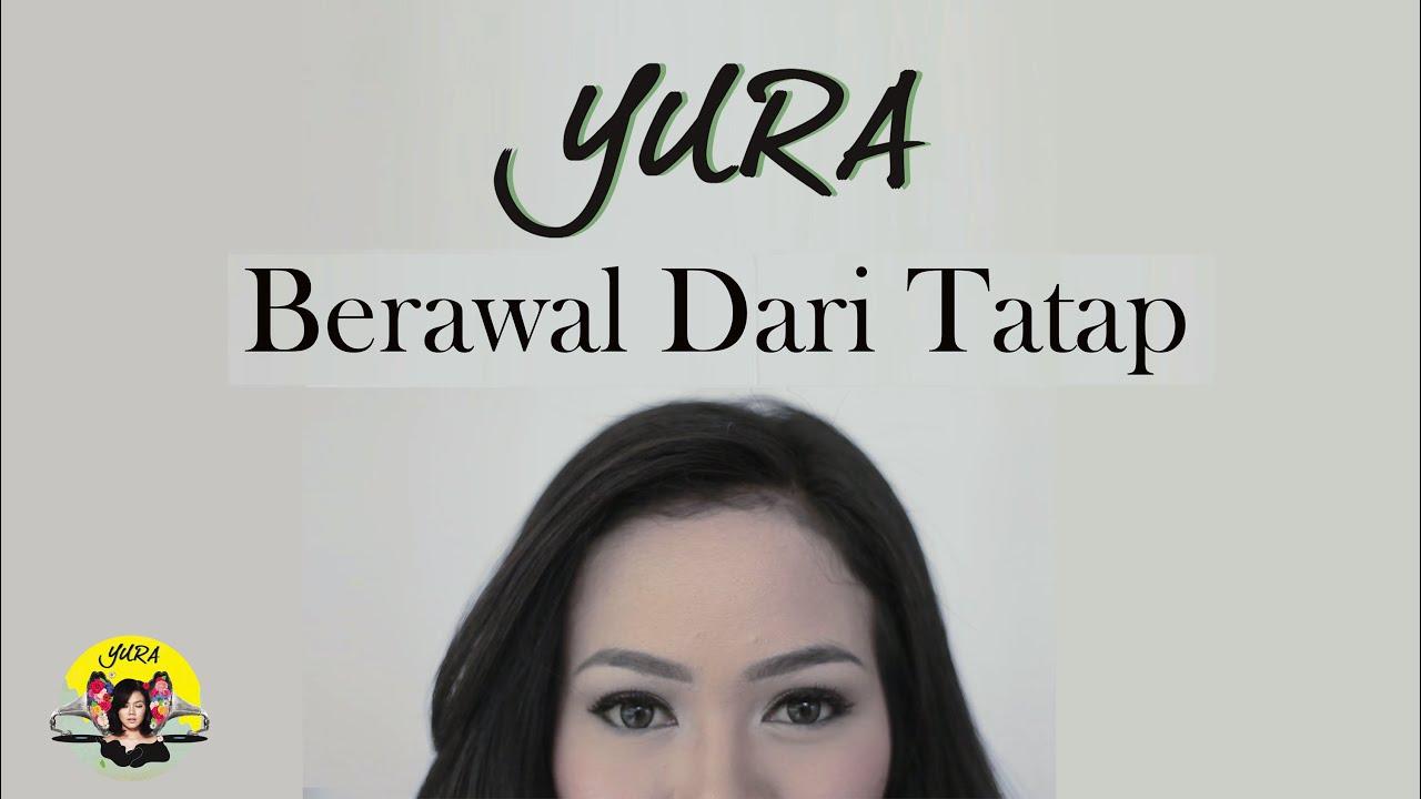 YURA YUNITA - BERAWAL DARI TATAP ( Official Music Video )