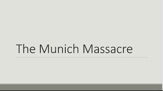 Munich Massacre - 1972 Terrorist attack