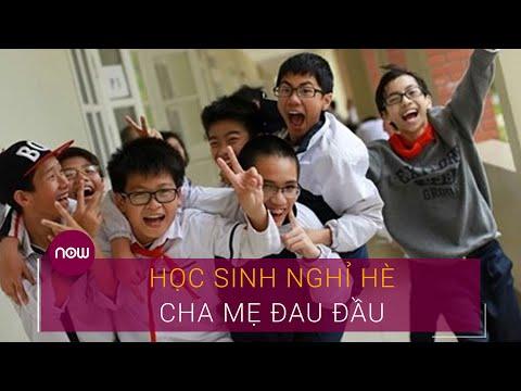 Nghỉ hè: Học sinh xả hơi, cha mẹ đau đầu   VTC Now