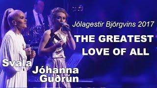 JÓHANNA GUÐRÚN & SVALA - The Greatest Love of All -YOHANNA & SVALA