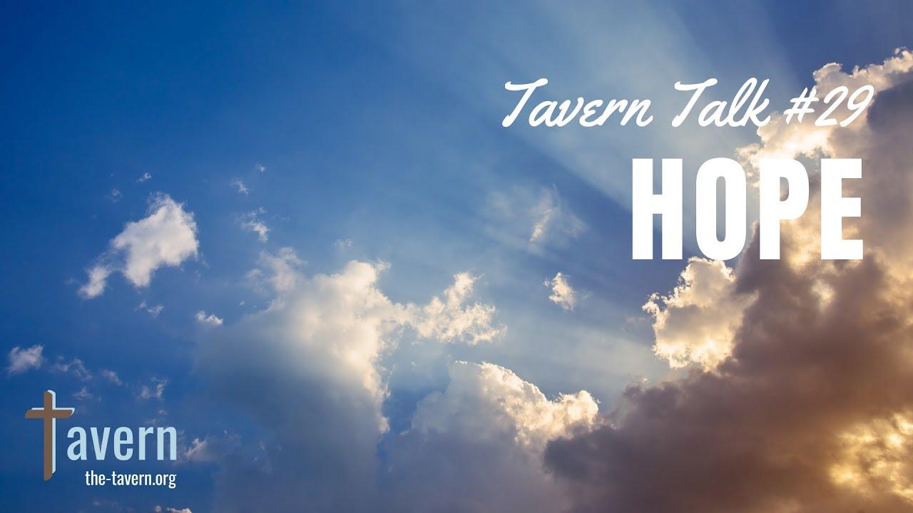 Tavern Talk #29: Hope
